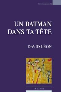 David Léon - Un Batman dans ta tête.