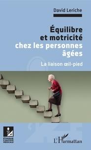 David Leriche - Equilibre et motricité chez les personnes âgées - La liaison oeil-pied.