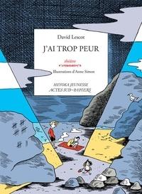 David Lescot - J'ai trop peur.