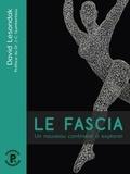 David Lesondak - Le fascia - Un nouveau continent à explorer.