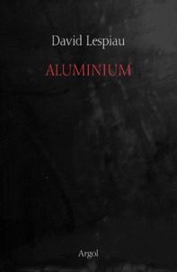 David Lespiau - Aluminium.