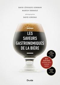 Saveurs gastronomiques de la bière - David Lévesque Gendron |