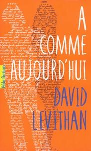 David Levithan - A comme aujourd'hui.