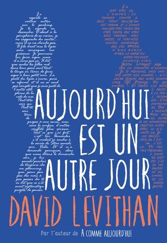 David Levithan - Aujourd'hui est un autre jour.