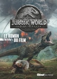 David Lewman - Jurassic World, Fallen Kingdom - Le roman du film.