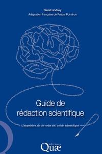 David Lindsay et Pascal Poindron - Guide de rédaction scientifique.