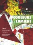 David Liot et Catherine Delot - Couleurs & lumière - Chagall, Sima, Knoebel, Soulages... des ateliers d'art sacré au vitrail d'artiste.