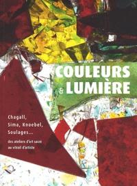 Couleurs & lumière - Chagall, Sima, Knoebel, Soulages... des ateliers dart sacré au vitrail dartiste.pdf
