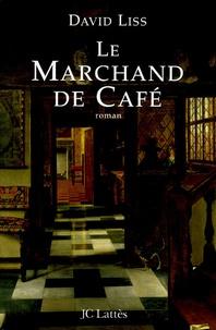 David Liss - Le Marchand de Café.