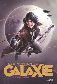 David Liss - Les apprentis de la galaxie, Tome 01 - Les apprentis de la galaxie.