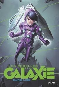 David Liss - Les apprentis de la galaxie, Tome 02 - Les rebelles de la Galaxie.
