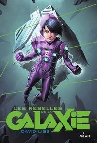 David Liss - Les rebelles de la Galaxie.