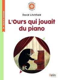 David Litchfield - L'ours qui jouait du piano - Cycle 2.
