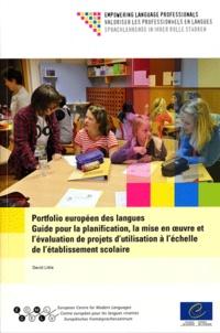 David Little - Portfolio européen des langues - Guide pour la planification, la mise en oeuvre et l'évaluation de projets d'utilisation à l'échelle de l'établissement scolaire.