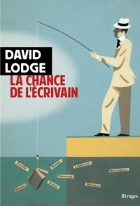 David Lodge - La chance de l'écrivain.