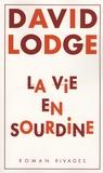 David Lodge - La vie en sourdine.