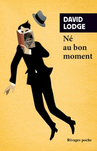 David Lodge - Né au bon moment - 1935-1975.