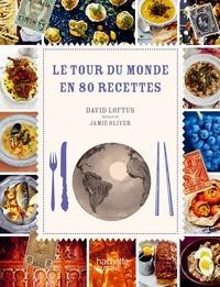David Loftus - Le Tour du monde en 80 recettes.