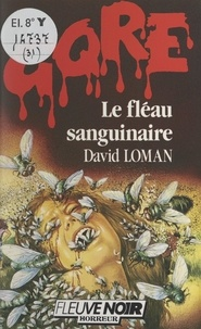 David Loman et Bernard Blanc - Le fléau sanguinaire.