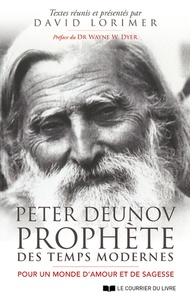 David Lorimer - Peter Deunov, prophète des temps modernes - Pour un monde d'amour et de sagesse.