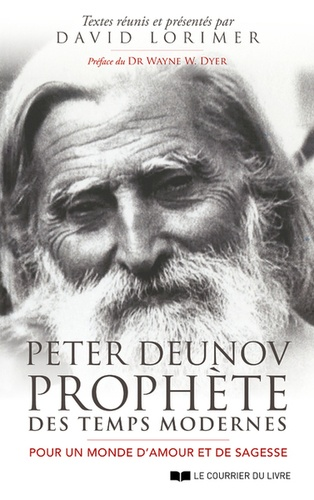 Peter Deunov, prophète des temps modernes. Pour un monde d'amour et de sagesse