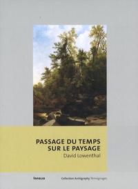 David Lowenthal - Passage du temps sur le paysage.