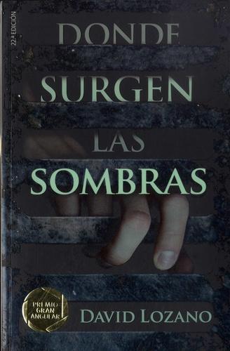 Donde Surgen Las Sombras De David Lozano Grand Format Livre Decitre