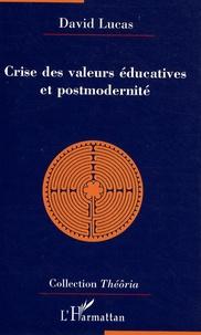 David Lucas - Crise des valeurs éducatives et postmodernité.