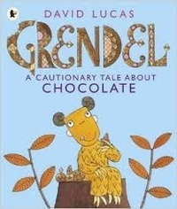 David Lucas - Grendel: A Cautionary Tale About Chocolate.