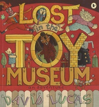David Lucas - Lost in the Toy Museum - An Adventure.