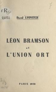 David Lvovitch - Léon Bramson et l'Union ORT.