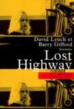 """David Lynch et Barry Gifford - """"Lost highway"""" - Scénario."""