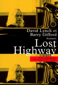 "David Lynch et Barry Gifford - ""Lost highway"" - Scénario."