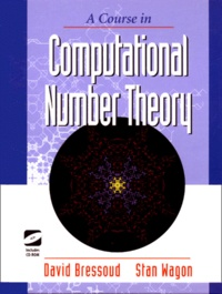 David-M Bressoud et Stan Wagon - A Course in Computational Number Theory. - Includes CD-Rom.