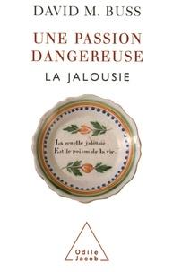 David-M Buss - Une passion dangereuse - La jalousie.