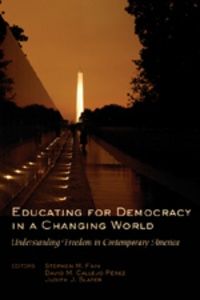 David m. Callejo pérez et Steve Fain - Educating for Democracy in a Changing World - Understanding Freedom in Contemporary America.