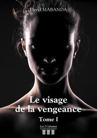 Téléchargement gratuit bookworm Le visage de la vengeance Tome 1 ePub DJVU in French