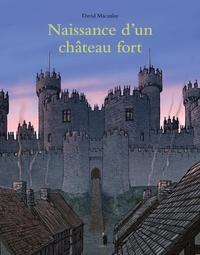 Naissance d'un château fort - David Macaulay  