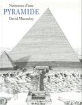 David Macaulay - Naissance d'une pyramide.