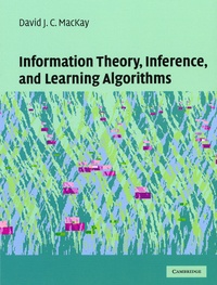 David MacKay - Information Theory, Inference and Learning Algorithms.