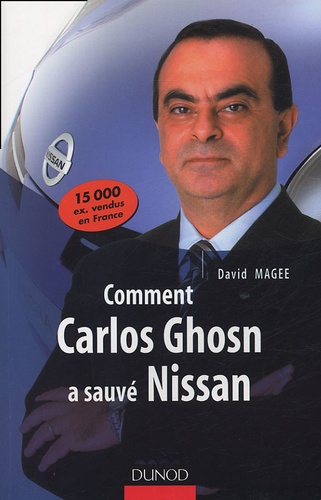 David Magee - Comment Carlos Ghosn a sauvé Nissan.
