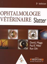 David Maggs et Paul E. Miller - Ophtalmologie vétérinaire Slatter.