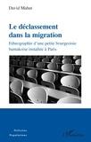 David Mahut - Le déclassement dans la migration - Ethnographie d'une petite bourgeoisie bamakoise installée à Paris.