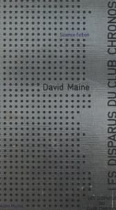 David Maine et Jacques Bergier - Les disparus du club Chronos.
