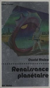 David Maine - Renaissance planétaire.