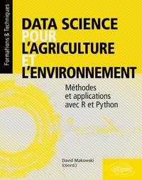 David Makowski - Data science pour l'agriculture et l'environnement - Méthodes et applications avec R et Python.