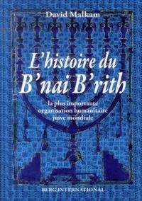 David Malkam - L'histoire du B'nai B'rith - La plus importante organisation humanitaire juive mondiale.