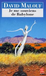 David Malouf - Je me souviens de Babylone.
