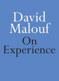 David Malouf - On Experience.