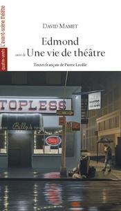 David Mamet - Edmond suivi de Une vie de théâtre.